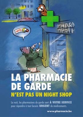 La pharmacie de garde n'est pas un nightshop!