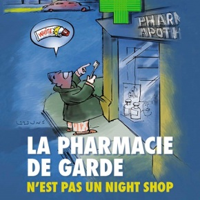 La pharmacie de garde n'est pas un night shop!
